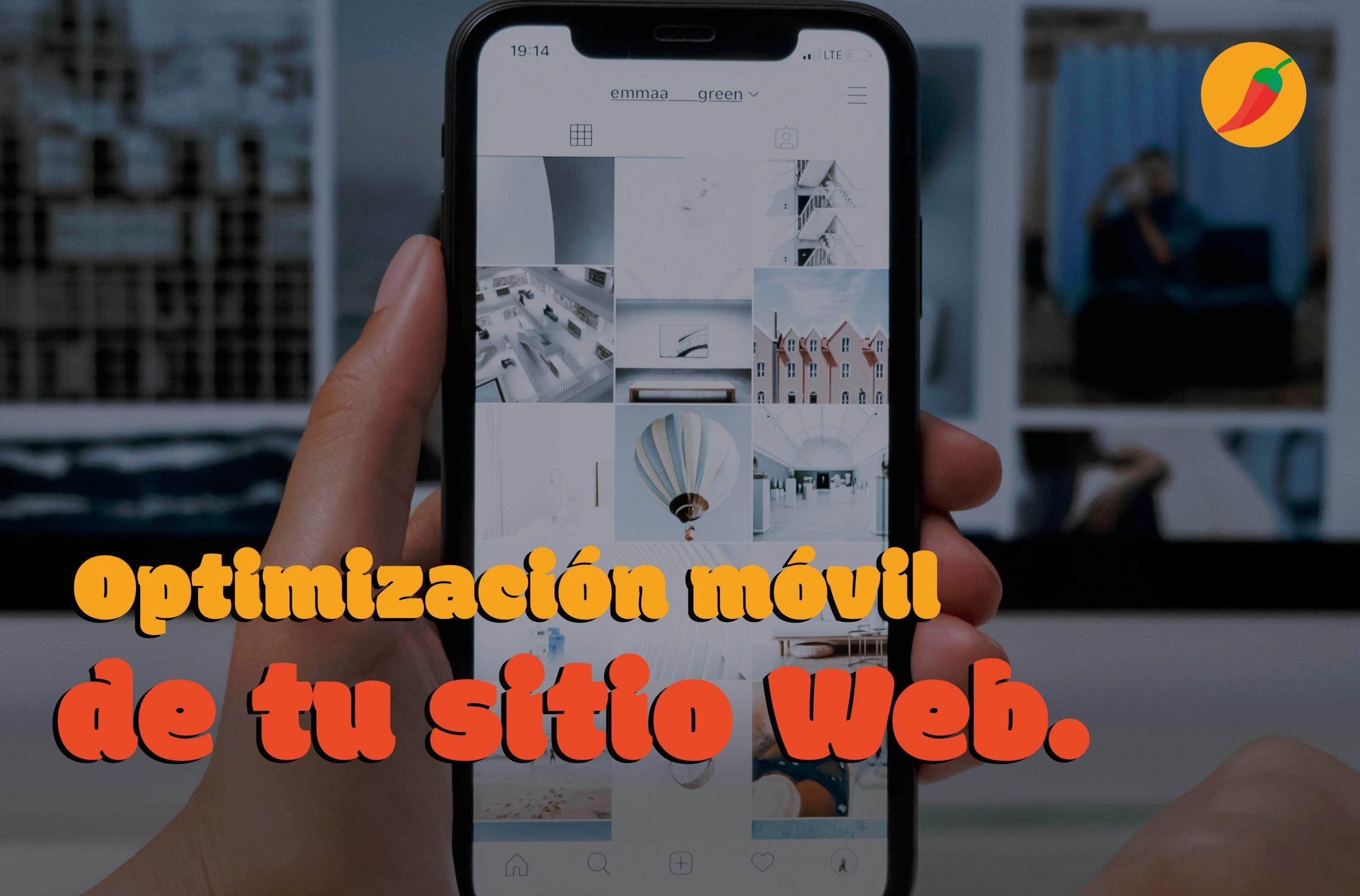 Consejos para la optimización móvil de tu sitio web para 2021 - Sweet Chili Agencia Creativa